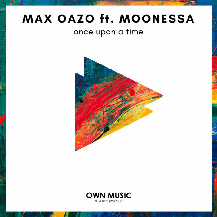 Max Oazo | Once Upon a Time