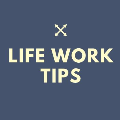 Life-Work Tips