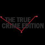 The True Crime Edition
