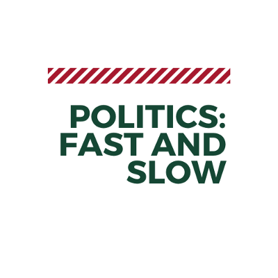 Politics: Fast and Slow
