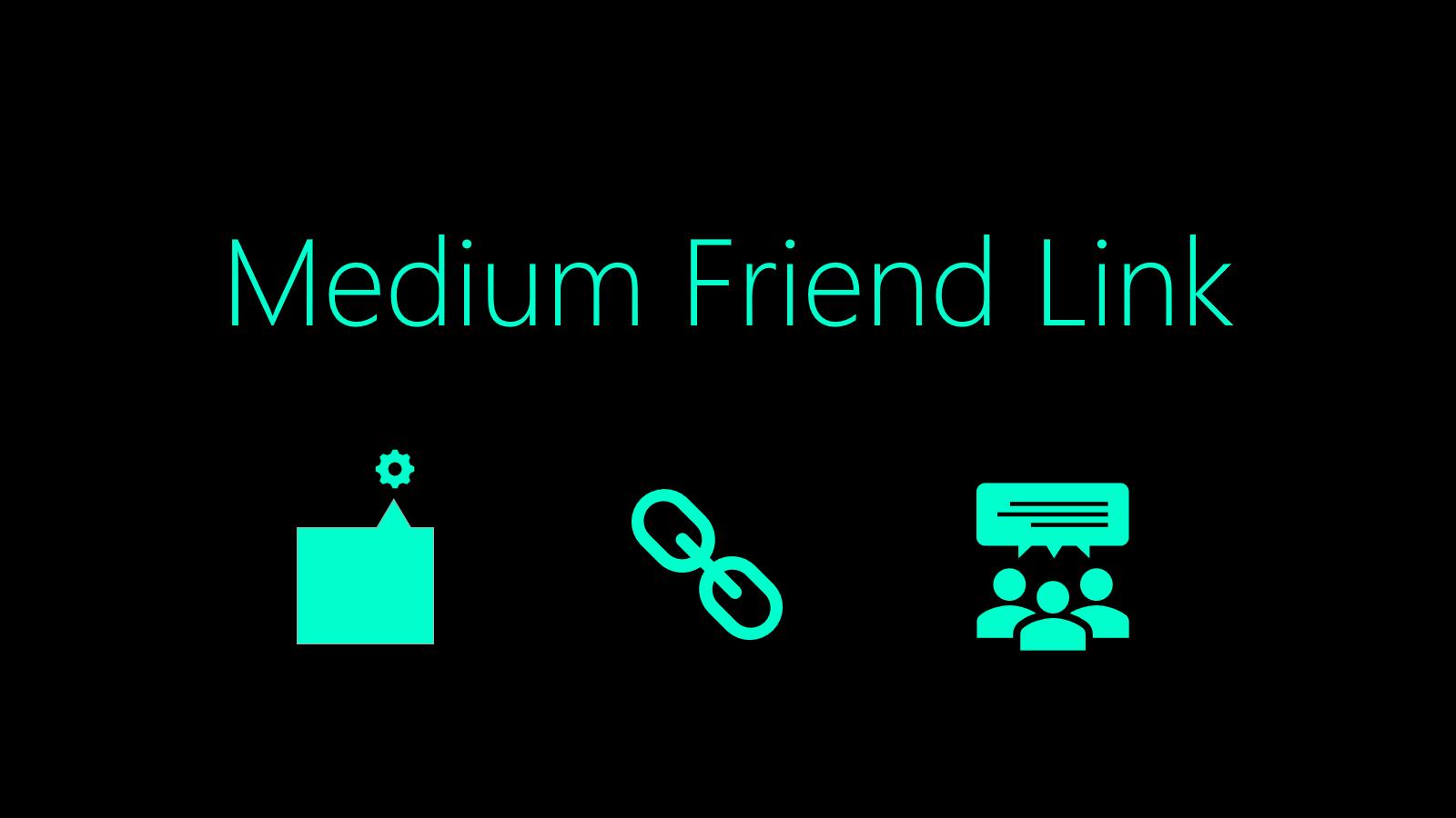 medium friend link, friend link, medium share link, medium friend share, medium share article anyone, medium friend links