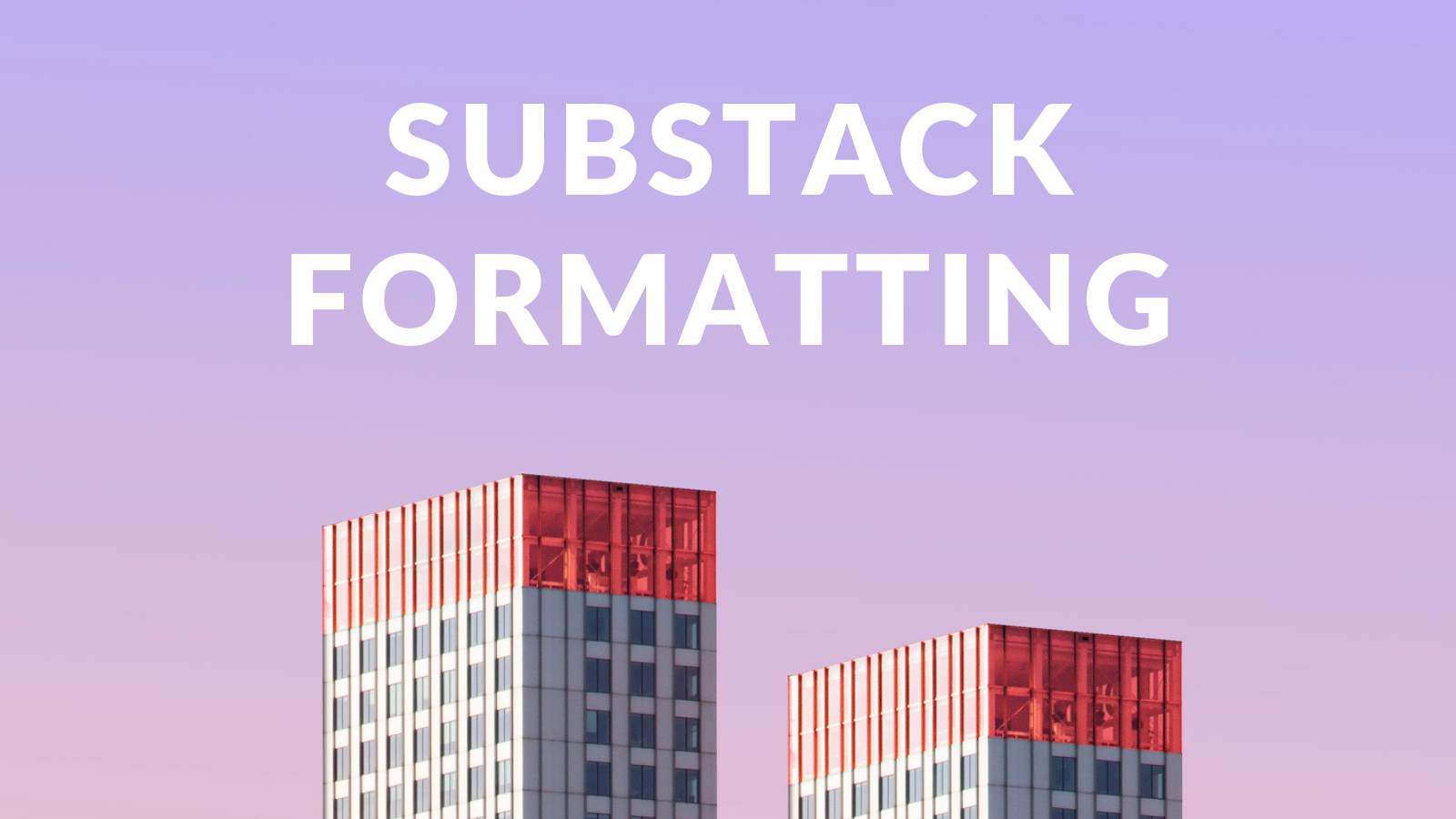 substack formatting, substack format, substack faq, substack editor, substack newsletter, what is substack, substack review