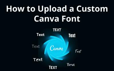 How to Upload a Custom Canva Font
