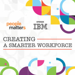 Creating A Smarter Workforce: A People Matters & Kenexa, An IBM Company Series