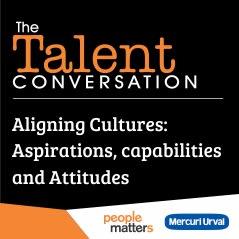 Aligning Cultures: Aspirations, Capabilities and Attitudes
