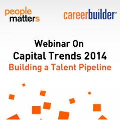 Capital Trends 2014: Building a Talent Pipeline