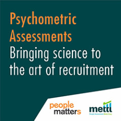 Psychometric Assessments - Bringing science to the art of recruitment