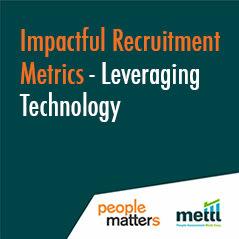 Impactful Recruitment Metrics-Leveraging Technology
