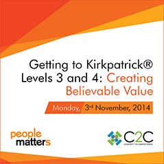 Getting to Kirkpatrick Levels 3 and 4 : Creating Believable Value