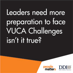 Leaders need more preparation to face VUCA Challenges isn't it true?