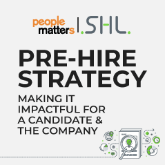 Pre-Hire Strategy - Making it impactful for a candidate and the company