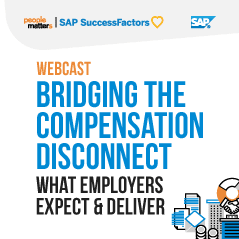 Bridging the compensation disconnect - what employers expect and deliver