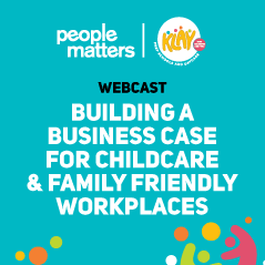 Building a business case for childcare and family friendly workplaces