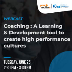 Coaching : A Learning & Development tool to create high performance cultures