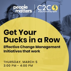 Get Your Ducks in a Row: Effective Change Management Initiatives that work
