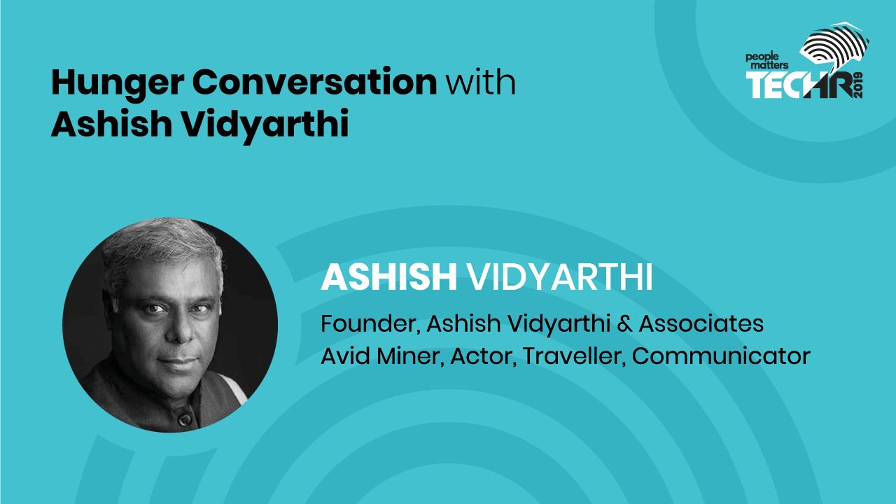 Hunger conversation with Ashish Vidyarthi