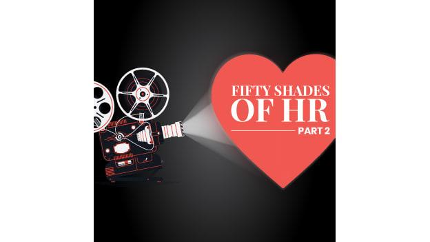 50 Shades of HR: Part II