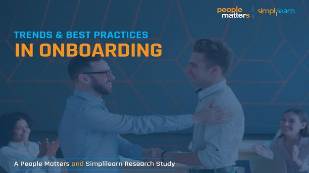 Trends and best practices in onboarding: A People Matters and Simplilearn study