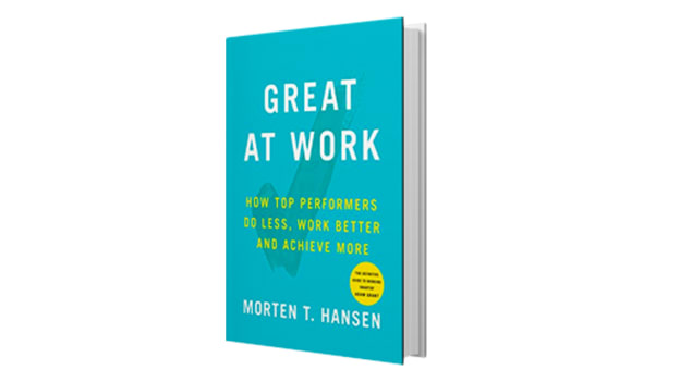 Book Review: Great at Work by Morten Hansen
