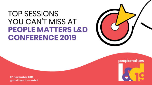 Top sessions you can't afford to miss at People Matters L&D Conference 2019