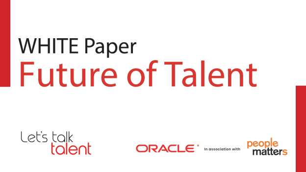 The Future of Talent – A People Matters and Oracle Whitepaper