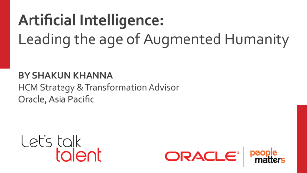 Artificial Intelligence: Leading the age of Augmented Humanity – A People Matters and Oracle Whitepaper