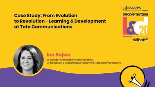 The roadmap to becoming a learning organization: Ina Bajwa, Tata Communications