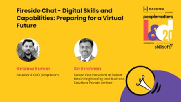 Fireside Chat - Digital Skills and Capabilities: Preparing for a Virtual Future