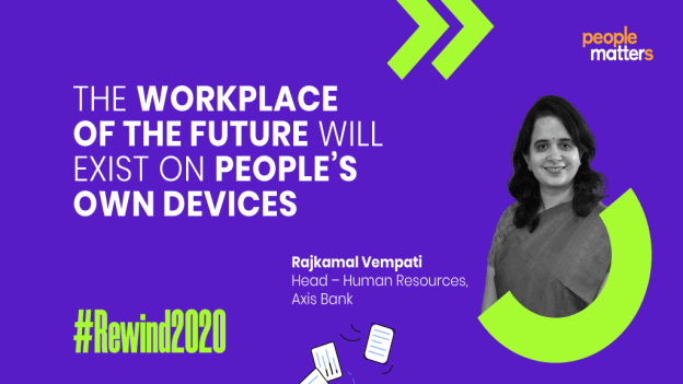 The workplace of the future will exist on people's own devices: Rajkamal Vempati, Head – Human Resources, Axis Bank