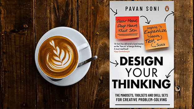 It is the time to 'Design Your Thinking'
