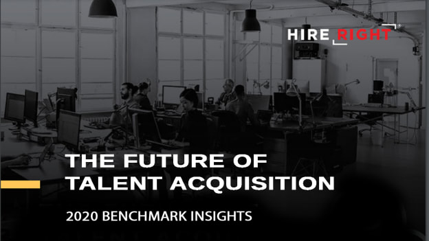 Future of Talent Acquisition: Insights from HireRight's 2020 Global Benchmark Report