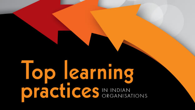 Top learning practices in Indian organisations