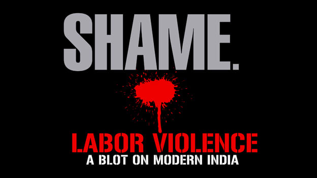 Shame. labor violence - a blot on modern india
