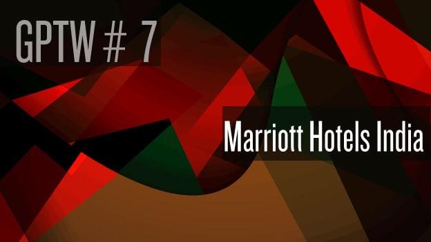 #7 Marriott Hotels India: Caring for Associates