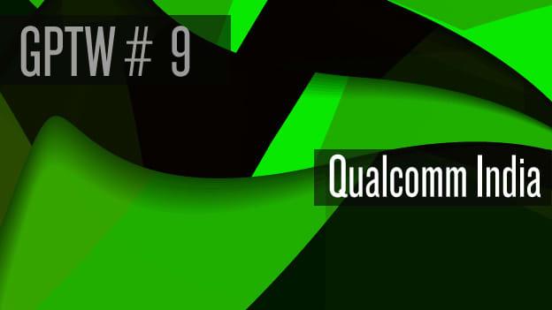 #9 Qualcomm India: Quality work & quality fun
