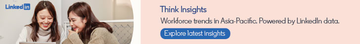 Think insights. Workforce trends in Asia-Pacific. Powered by LinkedIn Data | Explore latest insights