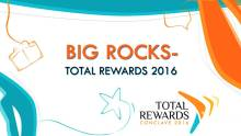 Big Rocks - Total Rewards 2016
