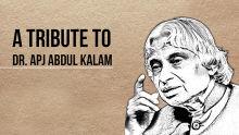 A Tribute to Dr. APJ Abdul Kalam