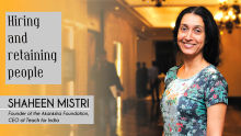 Hiring & retaining people -Shaheen Mistri