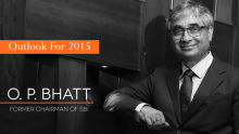 Outlook for 2015- OP Bhatt