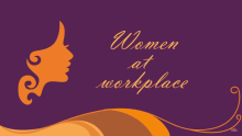 Women At Workplace - Trends & explanations