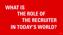 What is the role of a new-age recruiter?