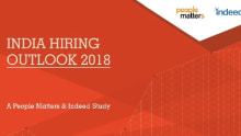 India Hiring Outlook 2018-A People Matters and Indeed Study