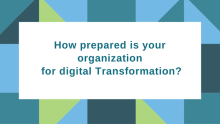 How prepared is your organization for digital transformation