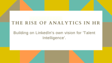 The rise of analytics in HR: An era of talent intelligence