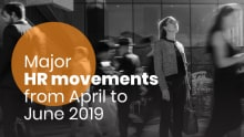 Major HR Movements from April 2019 to June 2019