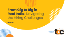 From Gig to Big in Real India: Navigating the Hiring Challenges @ #TAC2019