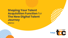 Shaping Your Talent Acquisition Function for The New Digital Talent Journey