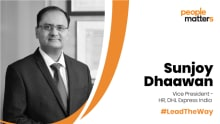 Stay connected to your employees and be aware of ground realities: Sunjoy Dhaawan, VP-HR, DHL Express India