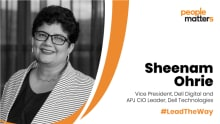 Your team is the most valuable asset that you have as a leader: Sheenam Ohrie, Vice President, Dell Digital